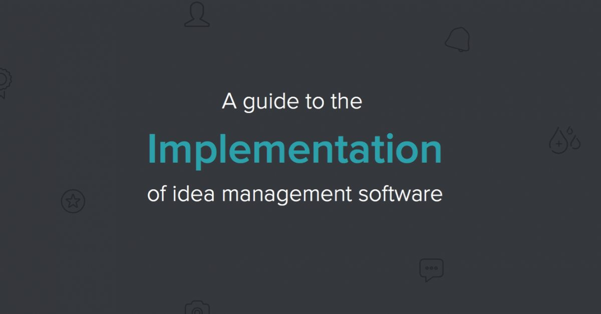 White Paper: A Guide to the Implementation of Idea Management Software